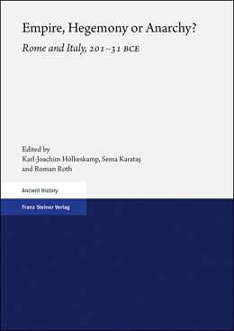 Abbildung von Hölkeskamp / Karatas / Roth | Empire, Hegemony or Anarchy? | 2019 | Rome and Italy, 201–31 BCE