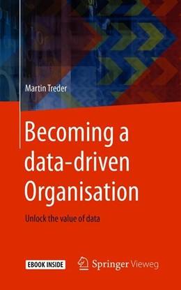 Abbildung von Treder   Becoming a data-driven Organisation   1st ed. 2019   2019   Unlock the value of data
