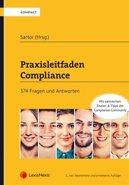Abbildung von Sartor / Darakhchan / Eberl | Praxisleitfaden Compliance | 2., neu bearbeitete Auflage | 2019 | 374 Fragen und Antworten