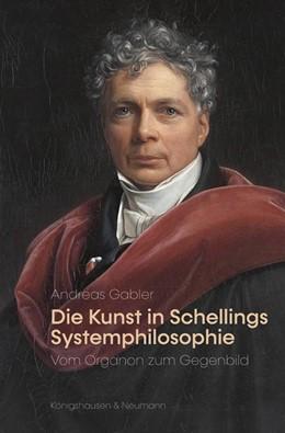 Abbildung von Gabler | Die Kunst in Schellings Systemphilosophie | 2020 | Vom Organon zum Gegenbild | 604