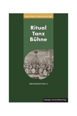 Abbildung von Walsdorf / Stocker | Ritual Tanz Bühne | 1. Auflage | 2019 | beck-shop.de