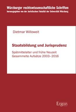 Abbildung von Willoweit | Staatsbildung und Jurisprudenz | 2019 | Spätmittelalter und frühe Neuz...