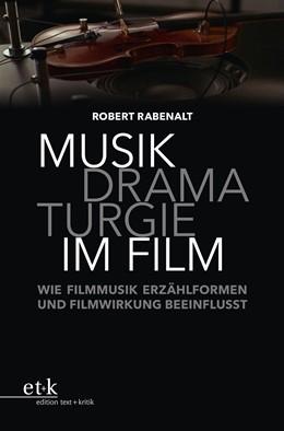 Abbildung von Rabenalt | Musikdramaturgie im Film | 1. Auflage | 2020 | beck-shop.de
