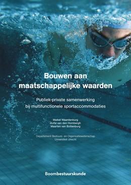 Abbildung von Waardenburg / Hombergh / Bottenburg   Bouwen aan maatschappelijke waarden   2019   Publiek-private samenwerking b...