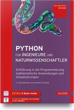 Abbildung von Woyand | Python für Ingenieure und Naturwissenschaftler | 3., überarbeitete und erweiterte Auflage | 2019 | Einführung in die Programmieru...