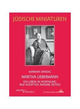 Abbildung von Sandig   Martha Liebermann   2019   Ein Leben in Hoffnung auf künf...