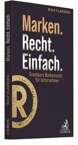 Abbildung von Claessen | Marken.Recht.Einfach. | 2020 | Crashkurs Markenrecht für Unte...