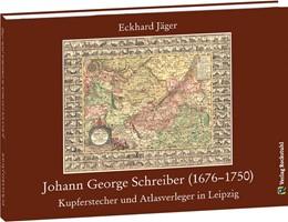 Abbildung von Jäger   Johann George Schreiber (1676-1750)   1. Auflage   2019   beck-shop.de