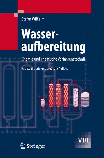 Abbildung von Wilhelm   Wasseraufbereitung   7., aktualisierte u. erg. Aufl.   2008
