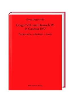 Abbildung von Hehl | Gregor VII. und Heinrich IV. in Canossa 1077 | 1. Auflage | 2019 | beck-shop.de