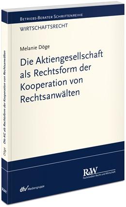 Abbildung von Döge | Die Aktiengesellschaft als Rechtsform der Kooperation von Rechtsanwälten | 1. Auflage | 2019