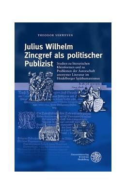 Abbildung von Verweyen | Julius Wilhelm Zincgref als politischer Publizist | 2019 | Studien zu literarischen Klein...