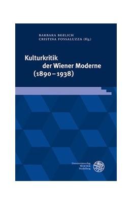 Abbildung von Beßlich / Fossaluzza | Kulturkritik der Wiener Moderne (1890-1938) | 2019