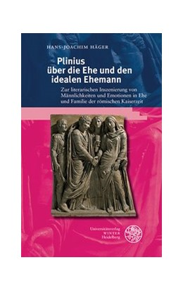 Abbildung von Häger | Plinius über die Ehe und den idealen Ehemann | 1. Auflage | 2019 | beck-shop.de