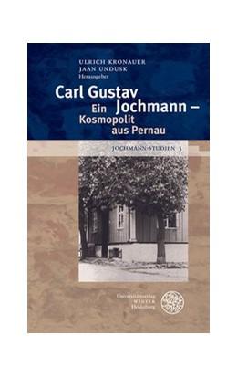 Abbildung von Kronauer / Undusk   Carl Gustav Jochmann - Ein Kosmopolit aus Pernau   1. Auflage   2020   beck-shop.de