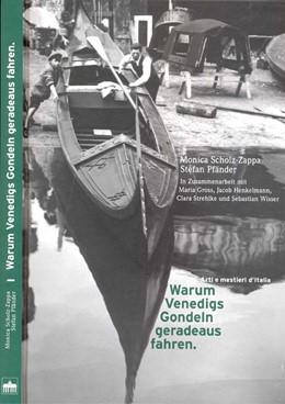 Abbildung von Scholz-Zappa / Pfänder | Warum Venedigs Gondeln geradeaus fahren | 2009 | Arti e mestieri d'Italia