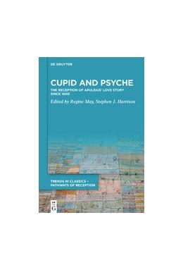 Abbildung von May / Harrison   Cupid and Psyche   2020   The Reception of Apuleius' Lov...