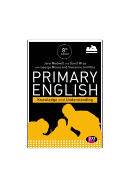 Abbildung von Medwell / Wray / Moore   Primary English: Knowledge and Understanding   Eighth Edition (Revised and Updated Edition)   2019