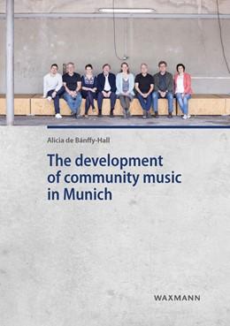 Abbildung von de Bánffy-Hall | The development of community music in Munich | 1. Auflage | 2019 | 665 | beck-shop.de