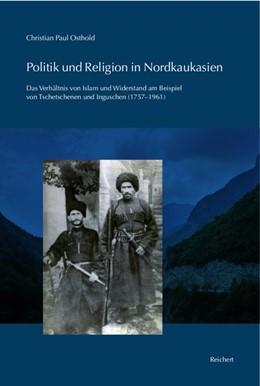 Abbildung von Osthold   Politik und Religion in Nordkaukasien   1. Auflage   2019   beck-shop.de