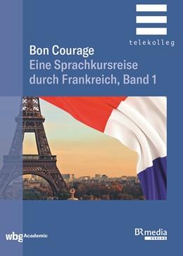 Abbildung von Marsaud / Gottschalk | Bon Courage | 2019 | Eine Sprachkursreise durch Fra...
