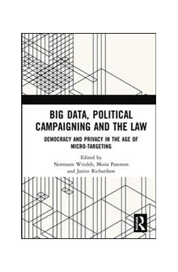 Abbildung von Richardson / Paterson / Witzleb   Big Data, Political Campaigning and the Law   2019   Democracy and Privacy in the A...
