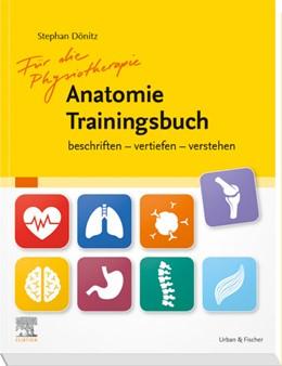 Abbildung von Dönitz | Für die Physiotherapie Anatomie Trainingsbuch | 2019 | beschriften - vertiefen - vers...