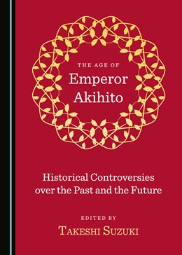 Abbildung von The Age of Emperor Akihito | 2020 | Historical Controversies over ...