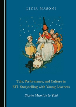 Abbildung von Masoni   Tale, Performance, and Culture in EFL Storytelling with Young Learners   2019   Stories Meant to be Told