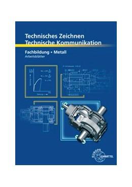 Abbildung von Schellmann / Stephan | Technisches Zeichnen Technische Kommunikation Metall Fachbildung | 11. Auflage | 2019 | Arbeitsblätter