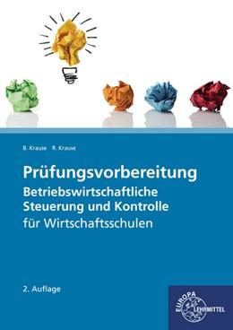 Abbildung von Krause | Prüfungsvorbereitung Betriebswirtschaftliche Steuerung und Kontrolle | 2. Auflage | 2019 | beck-shop.de