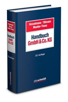 Abbildung von Hesselmann / Tillmann / Mueller-Thuns | Handbuch GmbH & Co. KG | 22., neu bearbeitete Auflage | 2020 | Gesellschaftsrecht – Steuerrec...