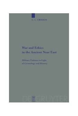 Abbildung von Crouch | War and Ethics in the Ancient Near East | 2009 | Military Violence in Light of ... | 407