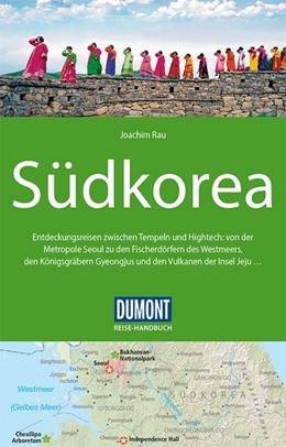 Abbildung von Rau | DuMont Reise-Handbuch Reiseführer Südkorea | 4. Auflage | 2020 | beck-shop.de