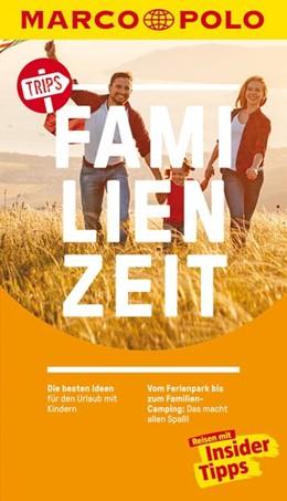 Abbildung von MARCO POLO Trips Familienzeit | 1. Auflage | 2019 | Die besten Ideen für den Urlau...