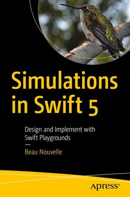 Abbildung von Nouvelle | Simulations in Swift 5 | 1st ed. | 2019 | Design and Implement with Swif...