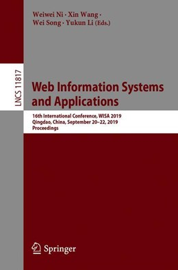 Abbildung von Ni / Wang / Song / Li | Web Information Systems and Applications | 1st ed. 2019 | 2019 | 16th International Conference,...