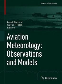 Abbildung von Gultepe / Feltz   Aviation Meteorology: Observations and Models   1st ed. 2020   2019