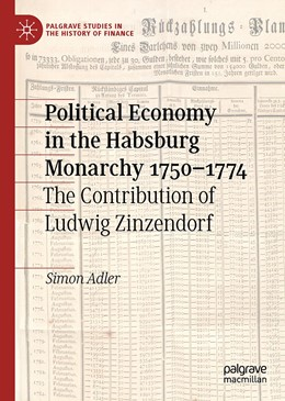 Abbildung von Adler | Political Economy in the Habsburg Monarchy 1750–1774 | 1st ed. 2020 | 2020 | The Contribution of Ludwig Zin...