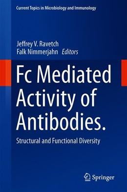 Abbildung von Ravetch / Nimmerjahn | Fc Mediated Activity of Antibodies | 1st ed. 2019 | 2019 | Structural and Functional Dive... | 423