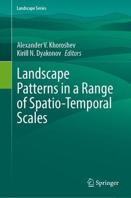 Abbildung von Khoroshev / Dyakonov   Landscape Patterns in a Range of Spatio-Temporal Scales   1st ed. 2020   2020   26