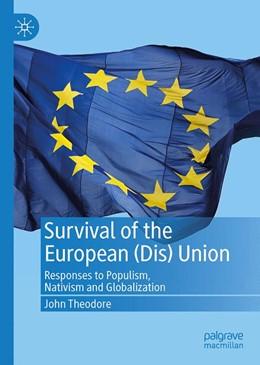 Abbildung von Theodore | Survival of the European (Dis) Union | 1st ed. 2019 | 2019 | Responses to Populism, Nativis...