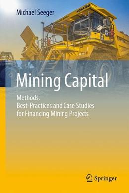 Abbildung von Seeger | Mining Capital | 1st ed. 2019 | 2019 | Methods, Best-Practices and Ca...