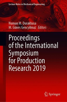 Abbildung von Durakbasa / Gençyilmaz | Proceedings of the International Symposium for Production Research 2019 | 1st ed. 2020 | 2019