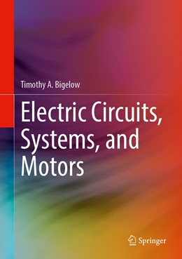 Abbildung von Bigelow | Electric Circuits, Systems, and Motors | 1st ed. 2020 | 2020