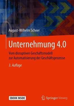 Abbildung von Scheer | Unternehmung 4.0 | 3., neu g. Aufl. 2020 | 2019 | Vom disruptiven Geschäftsmodel...