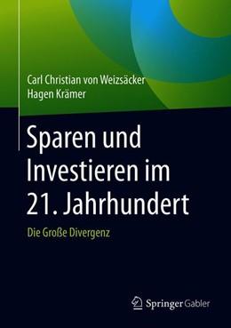 Abbildung von von Weizsäcker / Krämer   Sparen und Investieren im 21. Jahrhundert   2019   Die Große Divergenz