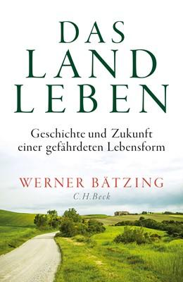 Abbildung von Bätzing, Werner | Das Landleben | 1. Auflage | 2020 | beck-shop.de