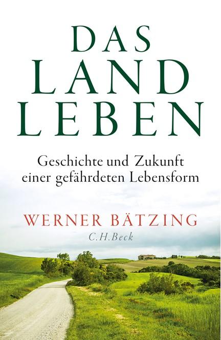 Cover: Werner Bätzing, Das Landleben