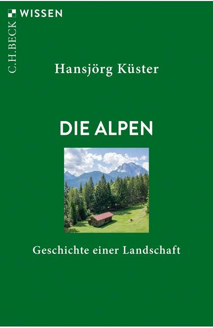 Cover: Hansjörg Küster, Die Alpen